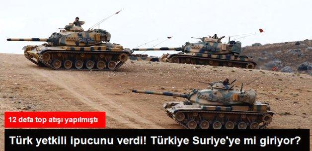 Türk Yetkili Açıkladı: Suriye'ye Top Atışları Operasyon İçin Hazırlık
