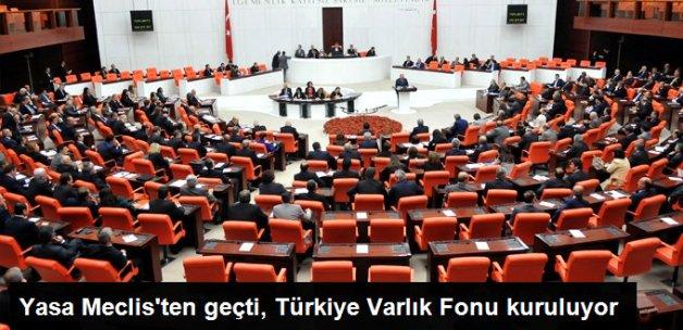 Varlık Fonu Yasa Tasarısı Meclis'ten Geçti