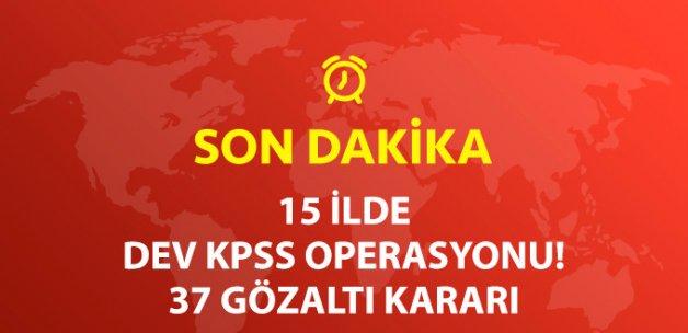 15 İlde KPSS Operasyonu: 37 Gözaltı Kararı