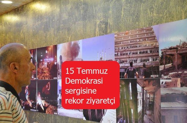 15 Temmuz Demokrasi sergisine rekor ziyaretçi