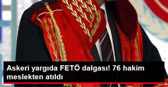 76 Askeri Hakim Meslekten Atıldı