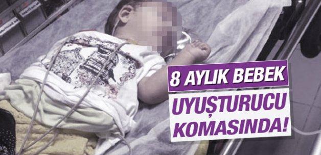 8 aylık bebek uyuşturucu komasına girdi