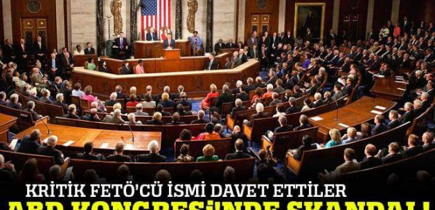 ABD Kongresi'nde FETÖ'cü ismi davet ettiler