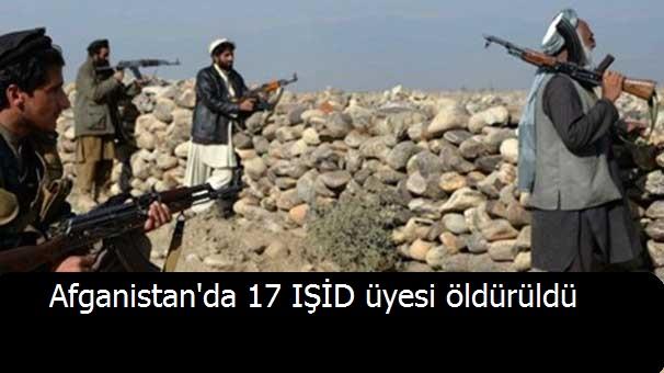 Afganistan'da 17 IŞİD üyesi öldürüldü