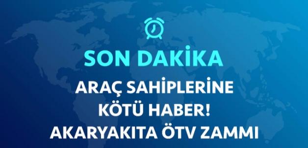 Akaryakıta ÖTV Zammı!