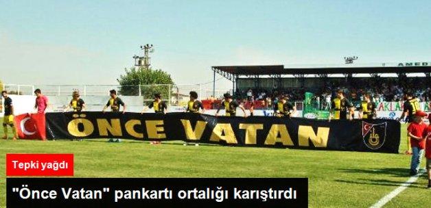 Amedsporlu Taraftarlar, İstanbulspor'un 'Önce Vatan' Pankartına Tepki Gösterdi