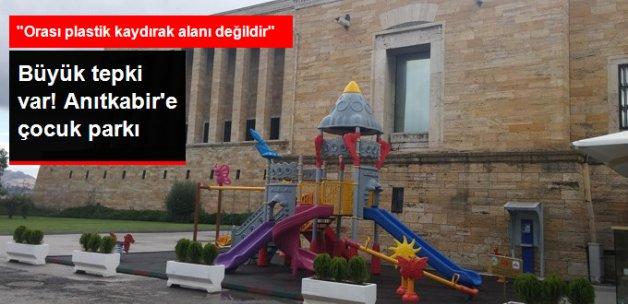 Anıtkabir'e Yapılan Çocuk Parkı Tepki Çekti