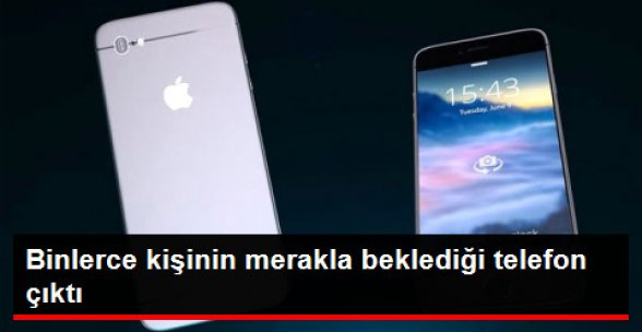 Apple, iPhone 7'yi Tanıttı