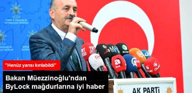 Bakan Müezzinoğlu'ndan ByLock Mağdurlarına Hak İadesi Müjdesi