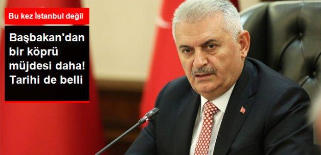 Başbakan Yıldırım Çanakkale'ye Köprü Müjdesi Verdi, Tarihini de Açıkladı