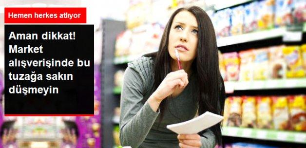 Bu Tuzağa Düşmeyin! Market Raflarında Vatandaşlara Fiyat Oyunu