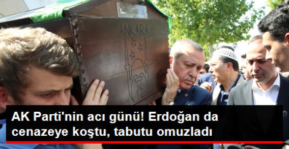 Cumhurbaşkanı Erdoğan, AK Partili İçyer'in Cenaze Namazına Katıldı