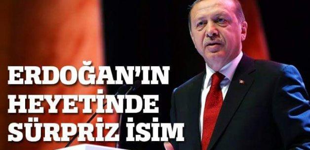 Cumhurbaşkanı Erdoğan'ın heyetinde sürpriz isim