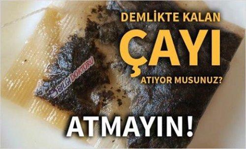 DEMLİKTE KALAN ÇAYI SAKIN ATMAYIN..!