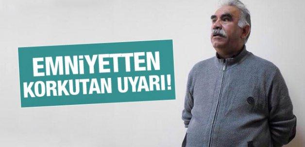 Emniyet'ten korkutan Öcalan uyarısı!