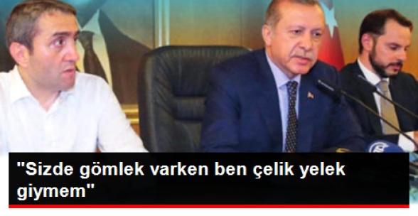 Erdoğan, AK Parti İl Başkanı'na 'Sizde Gömlek Varken Ben Yelek Giyemem' Demiş