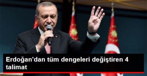 Erdoğan'dan Tüm Dengeleri Değiştiren 4 Talimat