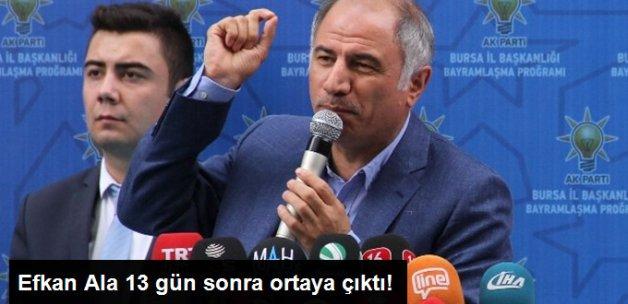 Eski İçişleri Bakanı Efkan Ala 13 Gün Sonra Ortaya Çıktı