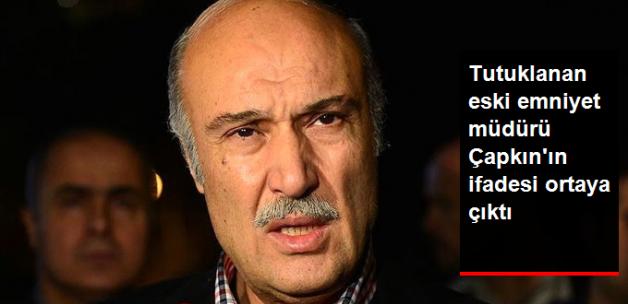 FETÖ'den Tutuklanan Hüseyin Çapkın'ın İfadesi Ortaya Çıktı!