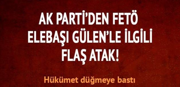 FETÖ elebaşı Gülen'le ilgili AK Parti'den flaş atak