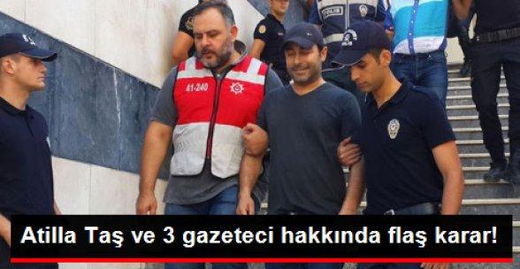FETÖ'nün Medya Soruşturmasında Atilla Taş ve 3 Gazeteci Tutuklandı