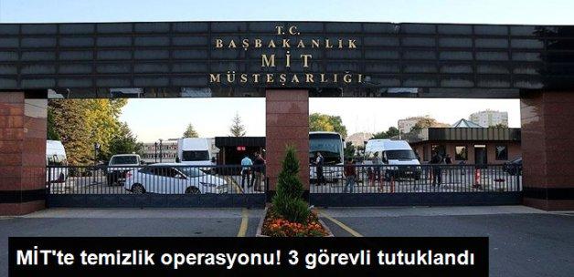 FETÖ Soruşturması Kapsamında 3 MİT Görevlisi Tutuklandı