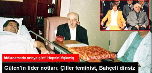 Gülen'in Lider Notları: Çiller Feminist, Bahçeli Dinsiz!