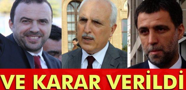 Hakan Şükür, Arif Erdem ve Hüseyin Avni Mutlu hakkında karar verildi