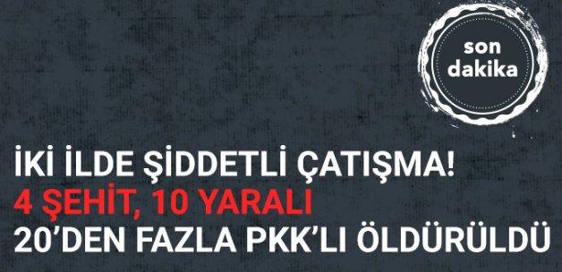 Hakkari ve Van'da Çatışma! 4 Şehit, 10 Yaralı; 20'den Fazla PKK'lı Öldürüldü