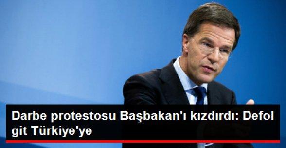 Hollanda Başbakanı: Sen Defol Git Türkiye'ye