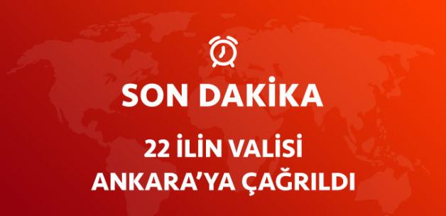 İçişleri Bakanlığı, 22 İlin Valisini Ankara'ya Çağırdı