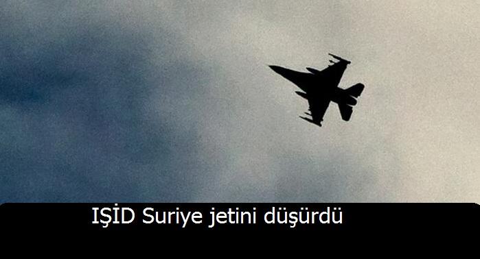 IŞİD Suriye jetini düşürdü