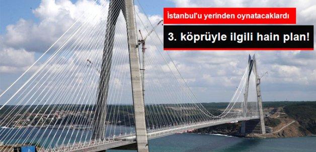 İstanbul'da Yavuz Sultan Selim Köprüsü'ne Saldırı Hazırlığı! 3 Kişi Tutuklandı