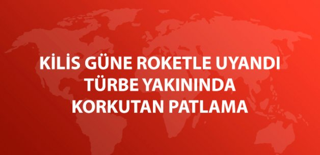 Kilis'te Türbe Yakınına Roket Atıldı