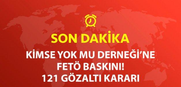 Kimse Yok Mu Derneği'ne FETÖ Baskını! 121 Gözaltı Kararı Var