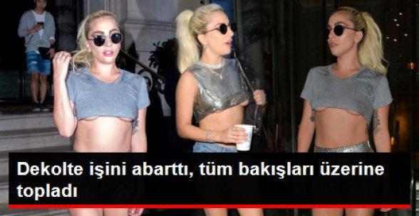 Lady Gaga Dekolte İşini Abarttı
