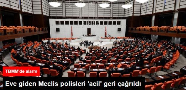 Meclis'te Alarm: Eve Giden Polisler 'Acil' Olarak Geri Çağrıldı