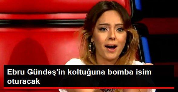 O Ses Türkiye'de Ebru Gündeş'in Yerine Bomba İsimm