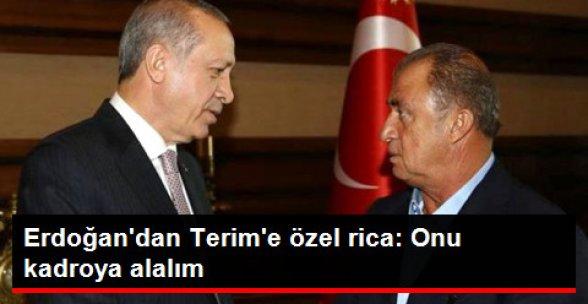 Recep Tayyip Erdoğan'dan Fatih Terim'e: Arda Turan'a İhtiyacımız Var