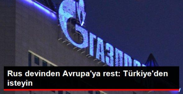 Rus Devinden Avrupa'ya Gaz Resti: Türkiye'den İsteyin