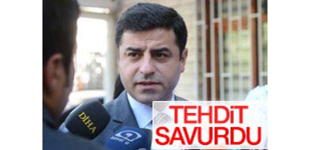 Selahattin Demirtaş'tan tehdit