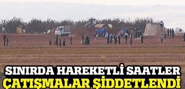 Sınırda hareketlilik çatışmalar şiddetlendi