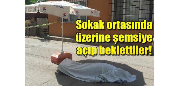 Sokakta öldü, savcı gelene kadar üzerine şemsiye açıldı