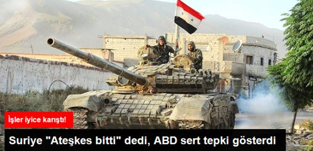"""Suriye """"Ateşkes Bitti"""" Dedi, ABD Tepki Gösterdi"""