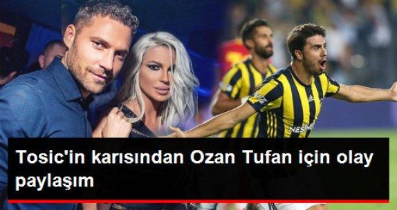 """Tosic'in Eşi: Sırp Medyasının """"Ozan Derbide Dayak Yiyecek"""" Haberini Paylaştı"""