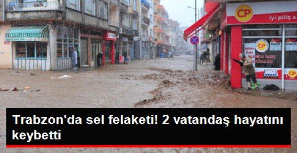 Trabzon'da Sel Can Aldı: 2 Kişi Öldü