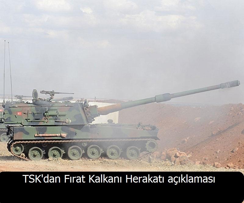 TSK'dan Fırat Kalkanı Herakatı açıklaması