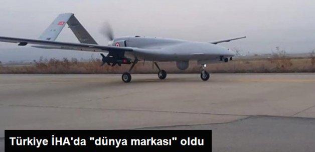 """Türkiye İHA'da """"Dünya Markası"""" Oldu"""