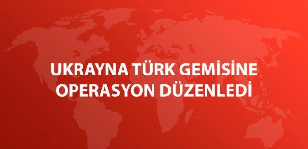 Ukrayna, Rehine Krizi Yaşanan Türk Gemisine Operasyon Düzenledi