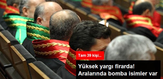 Yüksek Yargı Firarda! FETÖ Soruşturmasında 39 Eski Üye Aranıyor